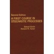 A First Course in Stochastic Processes by Samuel Karlin