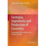 Formulas, Ingredients and Production of Cosmetics by Hiroshi Iwata