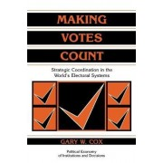 Making Votes Count by Gary W. Cox