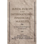 Japan, Europe, and International Financial Markets by Ryuzo Sato