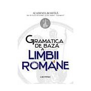 Gramatica de baza a limbii romane + Caiet de exercitii. Editia a II-a