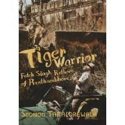 Tiger Warrior by Soonoo Taraporewala