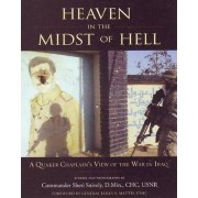 Heaven in the Midst of Hell by Commander Sheri D. Snively