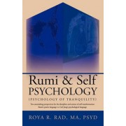 Rumi & Self Psychology (Psychology of Tranquility) by Roya R. Rad