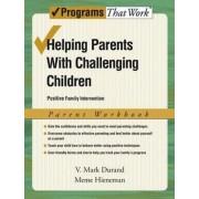 Helping Parents with Challenging Children: Parent Workbook: Parent Workbook by V. Mark Durand