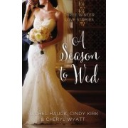 A Season to Wed by Cindy Kirk