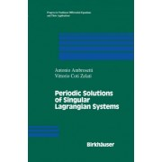 Periodic Solutions of Singular Lagrangian Systems by Antonio Ambrosetti