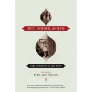 Teta, Mother and Me by Jean Said Makdisi