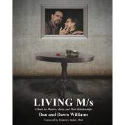 Living M/s; A Book for Masters, Slaves and Their Relationships by Dan And Dawn Williams