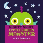 Nighty Night, Little Green Monster by Ed Emberley