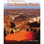 An Introduction to Our Dynamic Planet by Nick Rogers
