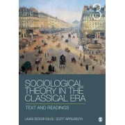 Sociological Theory in the Classical Era by Laura Desfor Edles