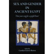Sex and Gender in Ancient Egypt by Carolyn Graves-Brown