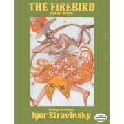 Igor Stravinsky The Firebird in Full Score (Original 1910 Version) (Dover Music Scores)