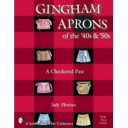 Gingham Aprons of the '40s and '50s by Judy Florence