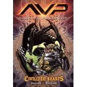Aliens Vs. Predator Volume 2 Civilized Beasts by Mike Kennedy