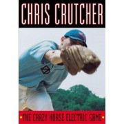 Crazy Horse Electric Game by Chris Crutcher