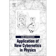 Application of New Cybernetics in Physics by Oleg Kupervasser