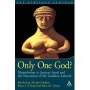 Only One God? by Prof. Dr. Bob Becking