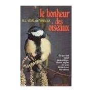 Le bonheur des oiseaux - Marie-Louise Vidal de Fonseca - Livre