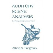 Auditory Scene Analysis by Albert S. Bregman