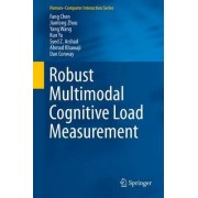 Robust Multimodal Cognitive Load Measurement 2016 by Fang Chen