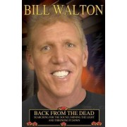 Back from the Dead by Bill Walton