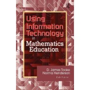 Using Information Technology in Mathematics Education by D. James Tooke