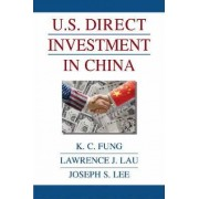 U.S.Direct Investment in China by K. C. Fung