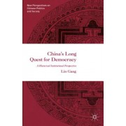 China's Long Quest for Democracy: A Historical Institutional Perspective