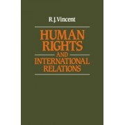 Human Rights and International Relations by R. J. Vincent