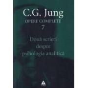 Opere Complete 7 Doua Scrieri Despre Psihologia Analitica - C.g. Jung