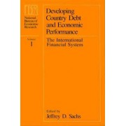Developing Country Debt and Economic Performance: v. 1 by Jeffrey D. Sachs
