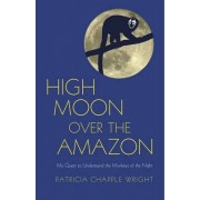 High Moon Over the Amazon by Patricia Chapple Wright