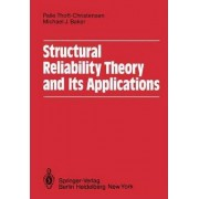 Structural Reliability Theory and Its Applications by P. Thoft-Cristensen