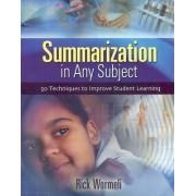 Summarization in Any Subject by Rick Wormeli
