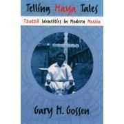 Telling Maya Tales by Gary H. Gossen