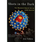 Shots in the Dark by Jon Cohen