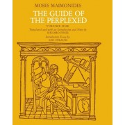 The Guide of the Perplexed: v. 1 by Moses Maimonides