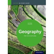 Geography Study Guide: Oxford Ib Diploma Programme by Garrett Nagle
