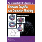 An Integrated Introduction to Computer Graphics and Geometric Modeling by Ronald Goldman