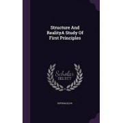 Structure and Realitya Study of First Principles by Dw Gotshalk