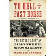 To Hell on a Fast Horse by Mark Lee Gardner
