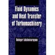 Fluid Dynamics and Heat Transfer of Turbomachinery by Budugur Lakshminarayana