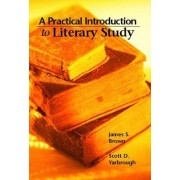 Practical Guide to Literary Study by Brown