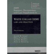 2009 Statutory, Documentary and Case Supplement to White Collar Crime by Jerold H. Israel