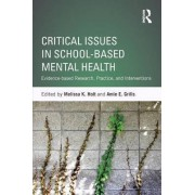Critical Issues in School-based Mental Health by Melissa K. Holt