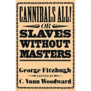 Cannibals All! or Slaves without Masters by George Fitzhugh