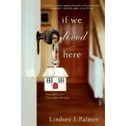 If We Lived Here by Lindsey Palmer