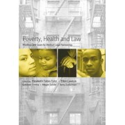 Poverty, Health and Law: Readings and Cases for Medical-Legal Partnership by Elizabeth Tobin Tyler